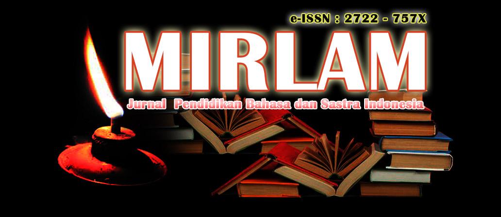Mirlam: Jurnal Pendidikan Bahasa dan Sastra Indonesia